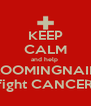 KEEP CALM and help  BLOOMINGNAILZ fight CANCER - Personalised Poster A4 size