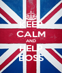 KEEP CALM AND HELP BOSS - Personalised Poster A4 size