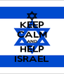KEEP CALM AND HELP ISRAEL - Personalised Poster A4 size