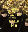 KEEP CALM AND HELP ME - Personalised Poster A4 size