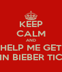 KEEP CALM AND HELP ME GET JUSTIN BIEBER TICKETS - Personalised Poster A4 size