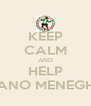 KEEP CALM AND HELP MILANO MENEGHINS - Personalised Poster A4 size