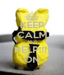KEEP CALM AND HELP!!!! ON - Personalised Poster A4 size