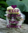 KEEP CALM AND Help Others - Personalised Poster A4 size