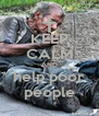 KEEP CALM AND help poor people - Personalised Poster A4 size