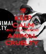 KEEP CALM AND HELP PREVENT  ANIMAL  CRUELTY  - Personalised Poster A4 size