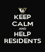 KEEP CALM AND HELP RESIDENTS - Personalised Poster A4 size