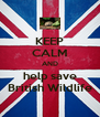 KEEP CALM AND help save British Wildlife - Personalised Poster A4 size