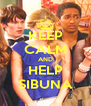KEEP CALM AND HELP SIBUNA - Personalised Poster A4 size