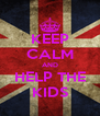 KEEP CALM AND HELP THE KIDS - Personalised Poster A4 size