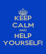 KEEP CALM AND HELP YOURSELF! - Personalised Poster A4 size