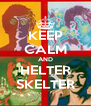 KEEP CALM AND HELTER SKELTER - Personalised Poster A4 size