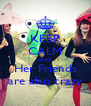 KEEP CALM AND Her Friends are also crazy - Personalised Poster A4 size