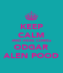 KEEP CALM AND HERE COMEz ODGAR ALEN POOD - Personalised Poster A4 size