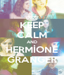 KEEP CALM AND HERMİONE GRANGER - Personalised Poster A4 size