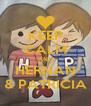 KEEP CALM AND HERNAN & PATRICIA - Personalised Poster A4 size