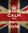KEEP CALM AND herr style - Personalised Poster A4 size