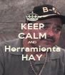 KEEP CALM AND Herramienta HAY - Personalised Poster A4 size