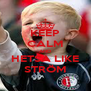 KEEP CALM AND HETSA LIKE STRÖM - Personalised Poster A4 size
