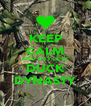 KEEP CALM AND HEY LOVE DUCK DYNASTY - Personalised Poster A4 size