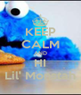 KEEP CALM AND HI Lil' Monstah - Personalised Poster A4 size