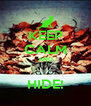 KEEP CALM AND  HIDE! - Personalised Poster A4 size