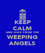 KEEP CALM AND HIDE FROM THE WEEPING ANGELS - Personalised Poster A4 size