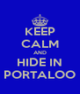 KEEP CALM AND HIDE IN PORTALOO - Personalised Poster A4 size