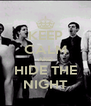 KEEP CALM AND HIDE THE NIGHT - Personalised Poster A4 size