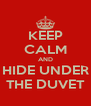 KEEP CALM AND HIDE UNDER THE DUVET - Personalised Poster A4 size