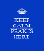 KEEP CALM AND HIDE YOUR GOODS PEAK IS HERE - Personalised Poster A4 size