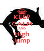 KEEP CALM AND High Jump - Personalised Poster A4 size