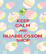 KEEP CALM AND HIJABBLOSSOM SHOP - Personalised Poster A4 size