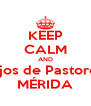 KEEP CALM AND Hijos de Pastores MÉRIDA - Personalised Poster A4 size