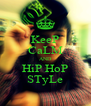 KeeP CaLM AND HiP HoP STyLe - Personalised Poster A4 size