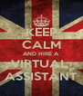 KEEP CALM AND HIRE A VIRTUAL  ASSISTANT - Personalised Poster A4 size