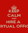 KEEP CALM AND HIRE A  VIRTUAL OFFICE - Personalised Poster A4 size