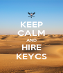 KEEP CALM AND HIRE KEYCS - Personalised Poster A4 size