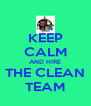 KEEP CALM AND HIRE THE CLEAN TEAM - Personalised Poster A4 size