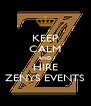KEEP CALM AND HIRE ZENYS EVENTS - Personalised Poster A4 size