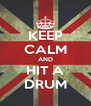 KEEP CALM AND HIT A DRUM - Personalised Poster A4 size