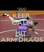 KEEP  CALM AND HIT  ARM DRAGS - Personalised Poster A4 size