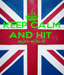 KEEP CALM AND HIT  AUFFWAFA   - Personalised Poster A4 size