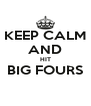 KEEP CALM AND HIT BIG FOURS  - Personalised Poster A4 size