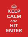 KEEP CALM AND HIT ENTER - Personalised Poster A4 size