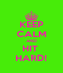 KEEP CALM AND HIT  HARD! - Personalised Poster A4 size