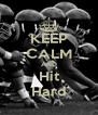 KEEP CALM AND Hit Hard - Personalised Poster A4 size