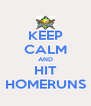 KEEP CALM AND HIT HOMERUNS - Personalised Poster A4 size