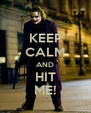 KEEP CALM AND HIT ME! - Personalised Poster A4 size