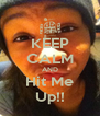 KEEP CALM AND Hit Me Up!! - Personalised Poster A4 size